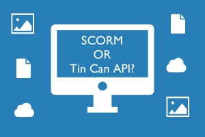 SCORM or Tin Can API?